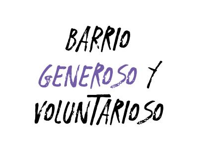 Barrio generoso y voluntarioso